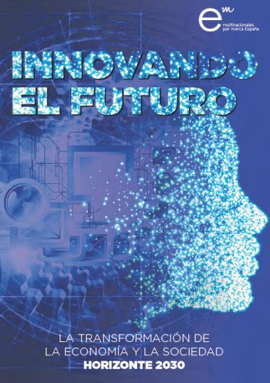 Innovando el futuro. La transformación de la economía y la sociedad.
